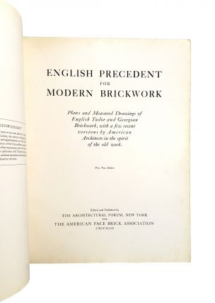 English Precedent for Modern Brickwork: Plates and Measured Drawings of English Tudor and Georgian Brickwork, with a Few Recent Versions by American Architects in the Spirit of the Old Work