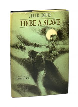 To Be a Slave. Julius Lester, Tom Feelings