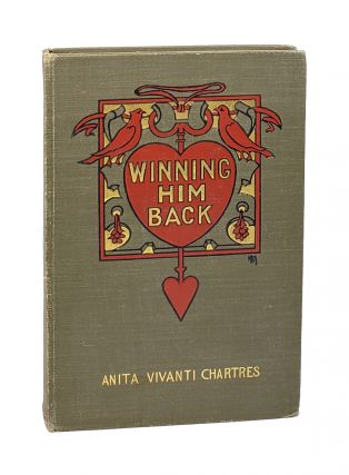 Winning Him Back. Anita Vivanti Chartres, C B. Currier, Annie
