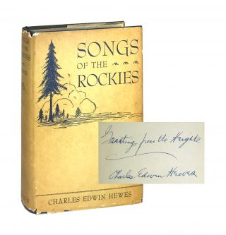 Songs of the Rockies. Charles Edwin Hewes, Deak Babcock
