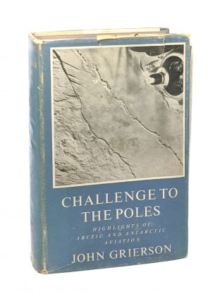 Challenge to the Poles: Highlights of Arctic And Antarctic Aviation [Rear Admiral James R. Reedy...