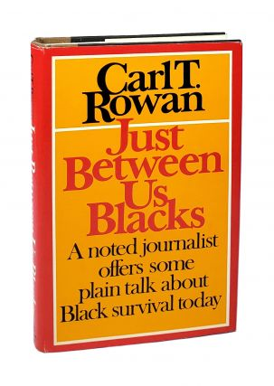 Just Between Us Blacks [Signed to Judge J. Skelly Wright]. Carl T. Rowan