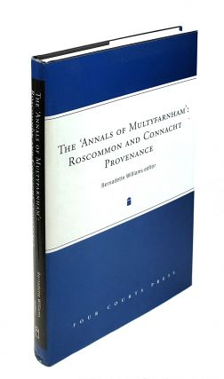 The 'Annals of Multyfarnham': Roscommon And Connacht Provenance. Bernadette Williams