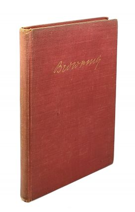 "Browning: Biographical Notes, Appreciations, and Selections from His ""Fifty Men And Women""..."