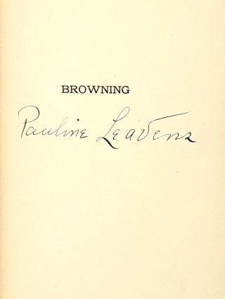 "Browning: Biographical Notes, Appreciations, and Selections from His ""Fifty Men And Women"""