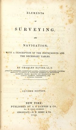 Elements of Surveying, and Navigation, with a Description of the Instruments and the Necessary Tables