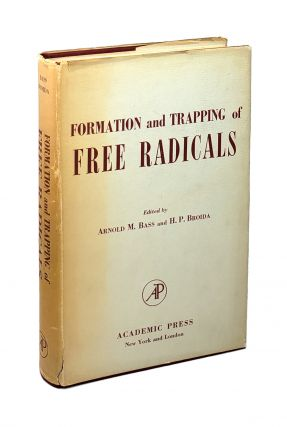 Formation and Trapping of Free Radicals. Arnold M. Bass, H P. Broida