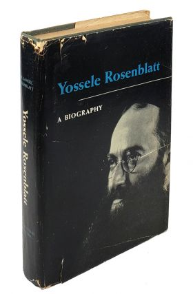 Yossele Rosenblatt: The Story of His Life as Told by his Son. Samuel Rosenblatt.