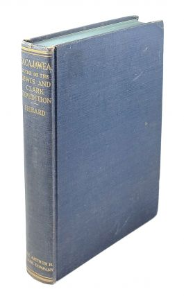 Sacajawea: A Guide and Interpreter of the Lewis and Clark Expedition, with an Account of the...