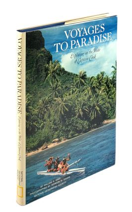 Voyages to Paradise: Exploring in the Wake of Captain Cook. William R. Gray