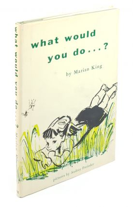 What Would You Do...? Marian King