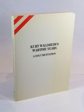 Kurt Waldheim's Wartime Years: A Documentation