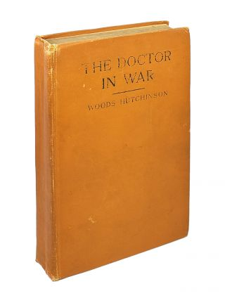 The Doctor in War. Woods Hutchinson
