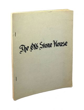The Old Stone House. Cornelius W. Heine