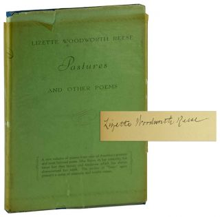 Pastures and Other Poems [Signed]. Lizette Woodworth Reese
