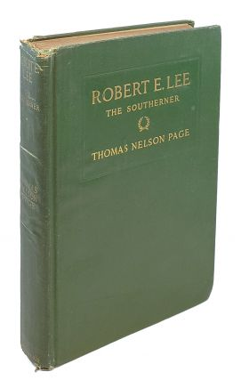Robert E. Lee: The Southerner. Thomas Nelson Page.