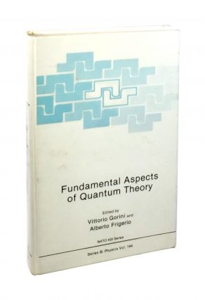 Fundamental Aspects of Quantum Theory. Vittorio Gorini, Alberto Frigerio