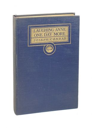 Laughing Anne & One Day More: Two Plays. Joseph Conrad, John Galsworthy, Intro