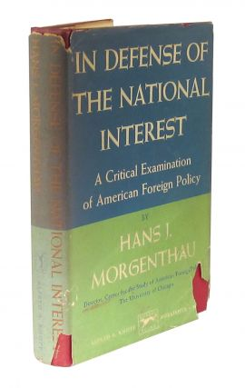 In Defense of the National Interest: A Critical Examination of American Foreign Policy. Hans J....