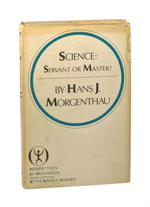 Science: Servant or Master. Hans J. Morgenthau
