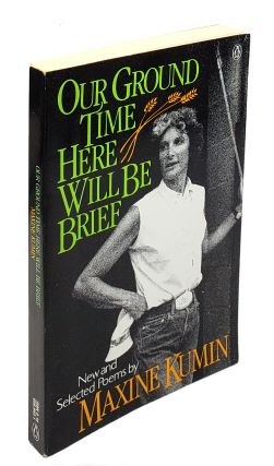 Our Ground Time Here Will be Brief. Maxine Kumin