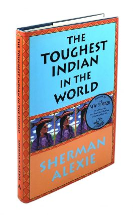 The Toughest Indian in the World. Sherman Alexie