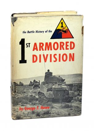 "The Battle History of the 1st Armored Division: ""Old Ironsides"" George F. Howe"