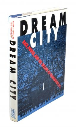 Dream City: Race, Power And the Decline of Washington, D.C. Harry S. Jaffe, Tom Sherwood