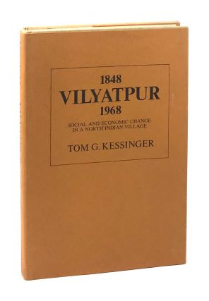 Vilyatpur 1848-1968: Social and Economic Change in a North Indian Village. Tom G. Kessinger