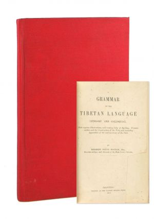 A Grammar of the Tibetan Language: Literary and Colloquial. With Copious Illustrations, and...
