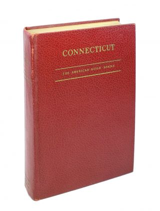 Connecticut: A Guide to its Roads, Lore, and People [American Guide Series. Works Progress...