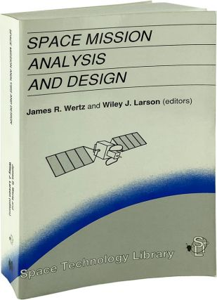 Space Mission Analysis and Design. James R. Wertz, Wiley J. Lason, eds