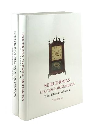 Seth Thomas Clocks & Movements, Vol. I & II [Two Volume set with 2005 Price Update]. Tran Duy Ly