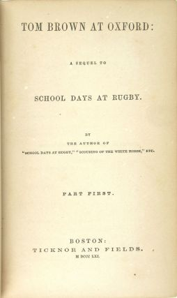 Tom Brown at Oxford: A Sequel to School Days at Rugby (Two Volumes)