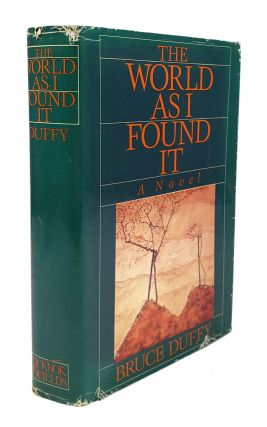 The World as I Found It. Bruce Duffy