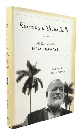 Running with the Bulls: My Years with the Hemingways. Valerie Hemingway
