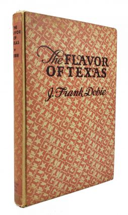 The Flavor of Texas. J. Frank Dobie