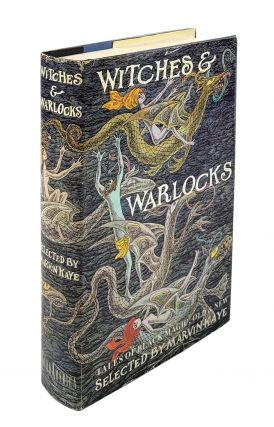 Witches & Warlocks: Tales of Black Magic, Old and New. Marvin Kaye.
