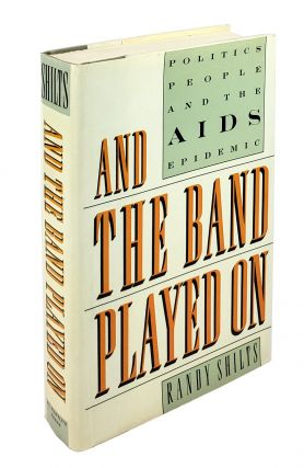 And the Band Played On: Politics, People, and the AIDS...