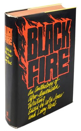 Black Fire: An Anthology of Afro-American Writing. Larry Neal Leroi Jones, contrs, Amiri Baraka