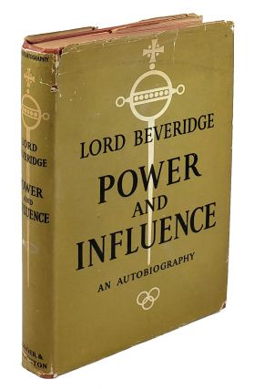 Power and Influence: An Autobiography. Lord Beveridge.