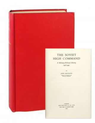 The Soviet High Command: A Military-Political History 1918-1941. John Erickson