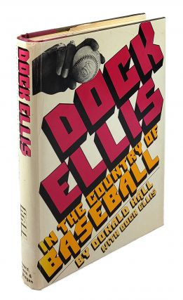 Dock Ellis: In The Country of Baseball. Donald Hall, Dock Ellis