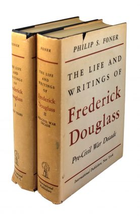 The Life and Writings of Frederick Douglass: Early Years; Life and Writings of Frederick Douglass: Pre-Civil War Decade [Two Volumes]. Frederick Douglass, Philip S. Foner.