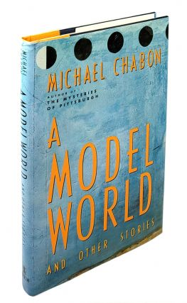 A Model World and Other Stories. Michael Chabon.