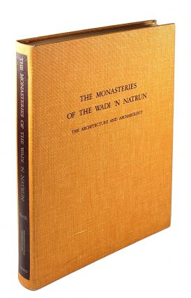 The Monasteries of Wadi 'N Natrun, Part III: The Architecture and Archaeology. Hugh G. Evelyn...