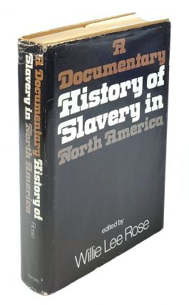 A Documentary History of Slavery in North America. Willie Lee Rose.