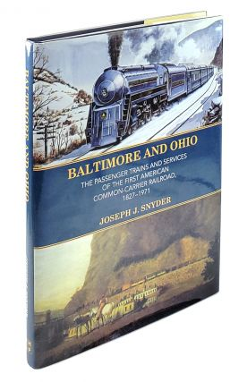 Baltimore and Ohio: The Passenger Trains and Services of the...