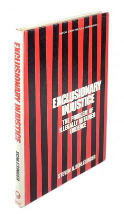 Exclusionary Injustice: The Problem of Legally Obtained Evidence. Steven R. Schlesinger.