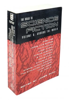 The Road to Science Fiction, Volume 6: Around the World. James Gunn